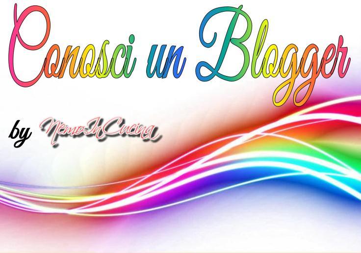 Conosci un Blogger.jpg